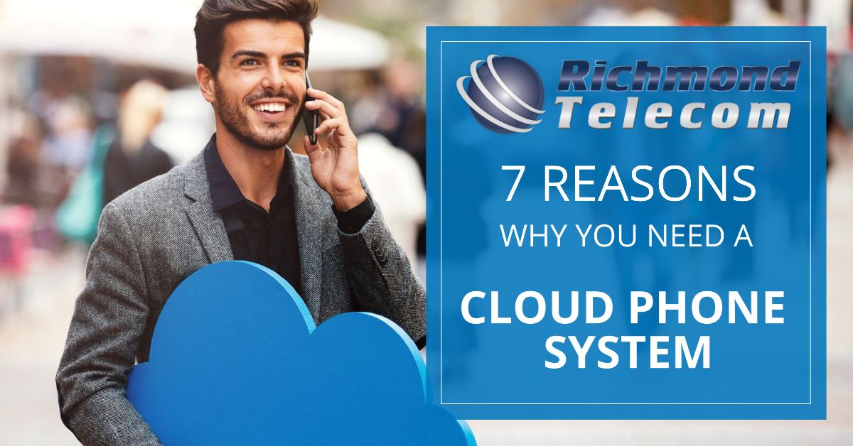 7 Reasons Why You Need a Cloud Phone System